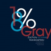 """18% Gray"" by Zachary Karabashliev (Open Letter Books, US, 2013)"